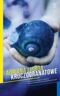 Chomikuj, ebook online Kruczogranatowe. Adriana Lisboa