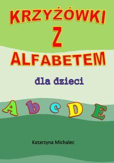 Chomikuj, ebook online Krzyżówki z alfabetem dla dzieci. Katarzyna Michalec