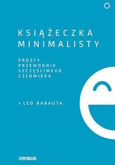 Chomikuj, ebook online Książeczka minimalisty. Prosty przewodnik szczęśliwego człowieka. Leo Babauta