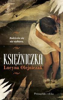 Chomikuj, pobierz ebook online Księżniczka. Lucyna Olejniczak