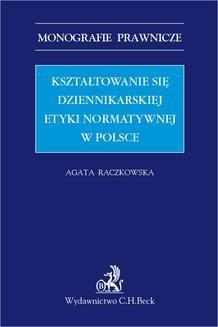 Ebook Kształtowanie się dziennikarskiej etyki normatywnej w Polsce pdf