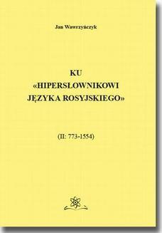 Chomikuj, ebook online Ku Hipersłownikowi języka rosyjskiego. (II: 7731554). Jan Wawrzyńczyk