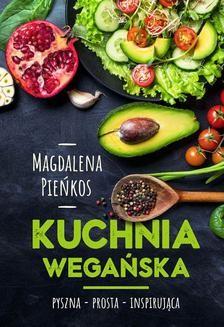 Chomikuj, ebook online Kuchnia Wegańska. Magdalena Pieńkos