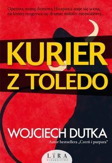 Chomikuj, pobierz ebook online Kurier z Toledo. Wojciech Dutka