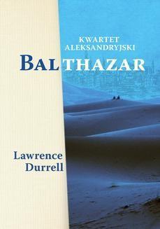 Chomikuj, ebook online Kwartet aleksandryjski: Balthazar. Lawrence Durrell