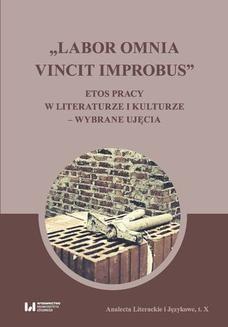 Ebook Labor omnia vincit improbus . Etos pracy w literaturze i kulturze – wybrane ujęcia pdf