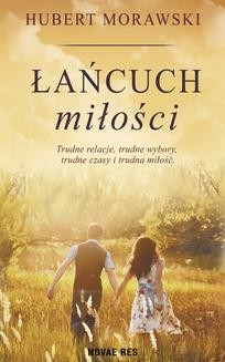 Chomikuj, ebook online Łańcuch miłości. Hubert Morawski