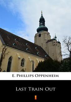 Chomikuj, ebook online Last Train Out. E. Phillips Oppenheim