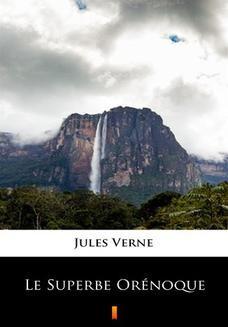 Chomikuj, ebook online Le Superbe Orénoque. Jules Verne