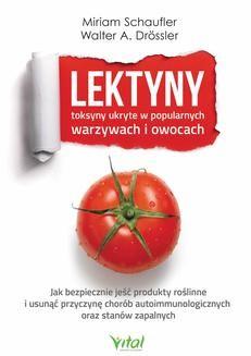 Ebook Lektyny – toksyny ukryte w popularnych warzywach i owocach pdf