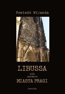 Ebook Libussa albo założenie miasta Pragi pdf