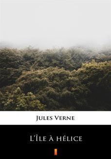 Chomikuj, ebook online LÎle hélice. Jules Verne