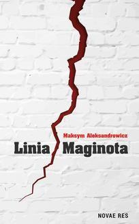 Chomikuj, ebook online Linia Maginota. Maksym Aleksandrowicz