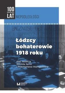 Chomikuj, ebook online Łódzcy bohaterowie 1918 roku. Witold Jarno