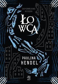 Chomikuj, ebook online Łowca. Paulina Hendel