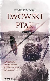 Chomikuj, ebook online Lwowski ptak. Piotr Tymiński
