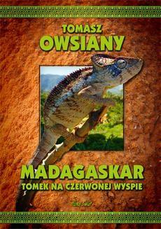Chomikuj, ebook online Madagaskar. Tomek na Czerwonej wyspie. Tomasz Owsiany