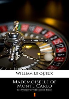 Chomikuj, ebook online Mademoiselle of Monte Carlo. The Mystery of the Suicide Tables. William Le Queux