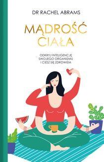 Chomikuj, pobierz ebook online Mądrość ciała. Rachel Carlton Adams