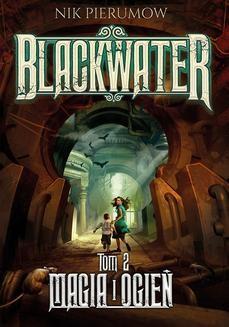 Chomikuj, ebook online Magia i ogień. Tom II. Blackwater. Nik Pierumow