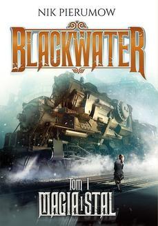 Ebook Magia i stal. Tom I. Blackwater pdf