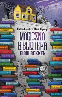 Chomikuj, ebook online Magiczna Biblioteka Bibbi Bokken. Jostein Gaarder