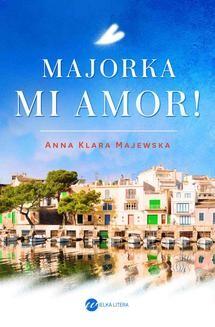 Chomikuj, ebook online Majorka, mi amor!. Anna Klara Majewska