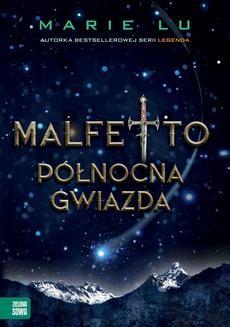 Chomikuj, ebook online Malfetto. Północna Gwiazda. Tom 3. Marie Lu