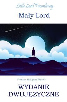 Chomikuj, ebook online Mały lord. Wydanie dwujęzyczne. Frances Hodson Burnett