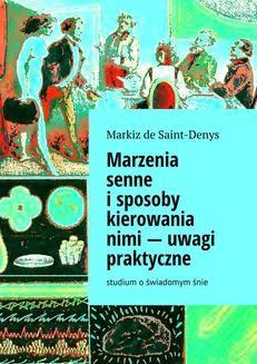 Chomikuj, ebook online Marzenia senne i sposoby kierowania nimi — uwagi praktyczne. Marie d'Hervey de Saint Denys