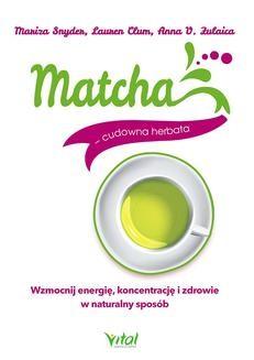 Chomikuj, ebook online Matcha – cudowna herbata. Maritza Snyder