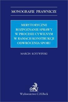 Chomikuj, pobierz ebook online Merytoryczne rozpoznanie sprawy w procesie cywilnym w ramach konstrukcji odwrócenia sporu. Marcin Kostwiński