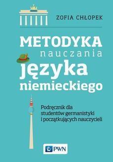 Chomikuj, ebook online Metodyka nauczania języka niemieckiego. Zofia Chłopek