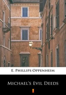 Chomikuj, ebook online Michaels Evil Deeds. E. Phillips Oppenheim