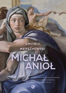 Chomikuj, ebook online Michał Anioł. Dmitrij Mereżkowski