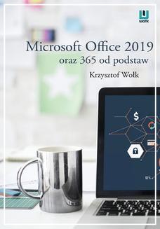 Chomikuj, ebook online Microsoft Office 2019 oraz 365 od podstaw. Krzysztof Wołk