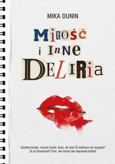 Chomikuj, ebook online Miłość i inne deliria. Mika Dunin
