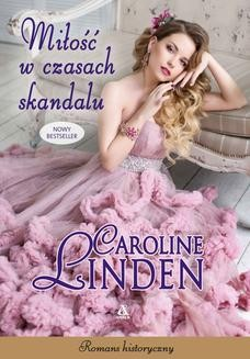 Chomikuj, ebook online Miłość w czasach skandalu. Caroline Linden