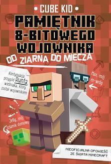 Chomikuj, ebook online Minecraft 2. Pamiętnik 8-bitowego wojownika. Od ziarna do miecza. Kid Cube