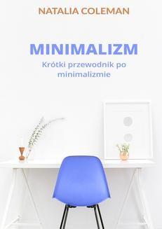 Chomikuj, ebook online Minimalizm. Krótki przewodnik po minimalizmie. Natalie Coleman