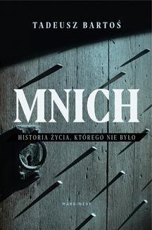 Chomikuj, ebook online Mnich. Historia życia, którego nie było. Tadeusz Bartoś
