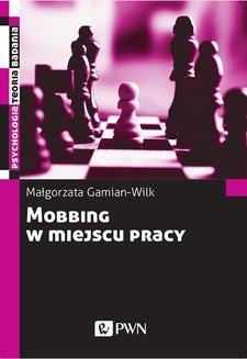 Chomikuj, pobierz ebook online Mobbing w miejscu pracy. Małgorzata Gamian-Wilk