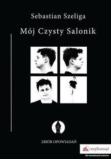 Chomikuj, ebook online Mój Czysty Salonik. Sebastian Szeliga