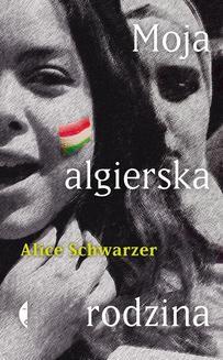 Chomikuj, ebook online Moja algierska rodzina. Alice Schwarzer