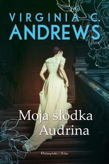 Chomikuj, pobierz ebook online Moja słodka Audrina. Virginia C. Andrews