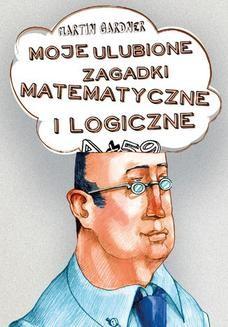 Chomikuj, ebook online Moje ulubione zagadki matematyczne i logiczne. Martin Gardner
