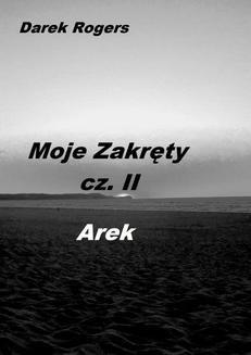 Chomikuj, pobierz ebook online Moje Zakręty cz. 2 AREK. Darek Rogers