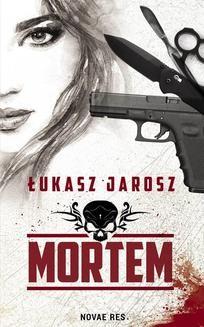 Chomikuj, pobierz ebook online Mortem. Łukasz Jarosz