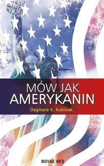 Chomikuj, ebook online Mów jak Amerykanin. Dagmara K. Kubisiak