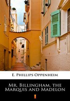 Chomikuj, ebook online Mr. Billingham, the Marquis and Madelon. E. Phillips Oppenheim